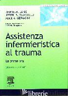 ASSISTENZA INFERMIERISTICA AL TRAUMA. LA PRIMA ORA - DANIS DIANNE M.; BLANSFIELD JOSEPH S.; GERVASINI ALICE A.