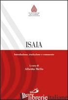 ISAIA. INTRODUZIONE, TRADUZIONE E COMMENTO - MELLO A. (CUR.)