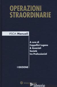 OPERAZIONI STRAORDINARIE - CEPPELLINI LUGANO E ASSOCIATI (CUR.)