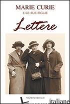 LETTERE - CURIE MARIE; LANGEVIN-JOLIOT H. (CUR.); BORDRY M. (CUR.)