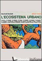 ECOSISTEMA URBANO (L') - NICOLETTI M. (CUR.)