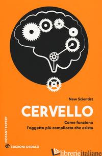 CERVELLO. COME FUNZIONA L'OGGETTO PIU' COMPLICATO CHE ESISTA - NEW SCIENTIST; WILLIAMS C. (CUR.)