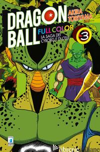 SAGA DEI CYBORG E DI CELL. DRAGON BALL FULL COLOR (LA). VOL. 3 - TORIYAMA AKIRA