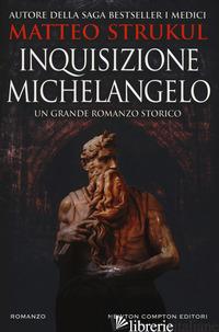 INQUISIZIONE MICHELANGELO - STRUKUL MATTEO