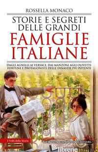 STORIE E SEGRETI DELLE GRANDI FAMIGLIE ITALIANE. DAGLI AGNELLI AI VERSACE, DAI M - MONACO ROSSELLA