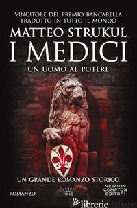 MEDICI. UN UOMO AL POTERE (I) - STRUKUL MATTEO