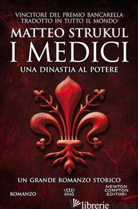 MEDICI. UNA DINASTIA AL POTERE (I) - STRUKUL MATTEO
