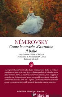 COME LE MOSCHE D'AUTUNNO-IL BALLO. EDIZ. INTEGRALE - NEMIROVSKY IRENE