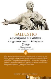 CONGIURA DI CATILINA-LA GUERRA CONTRO GIUGURTA-STORIE. TESTO LATINO A FRONTE. ED - SALLUSTIO CAIO CRISPO; CASORATI F. (CUR.)