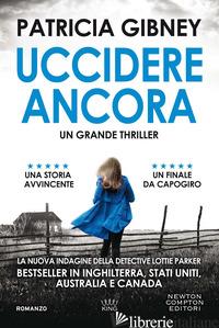 UCCIDERE ANCORA - GIBNEY PATRICIA