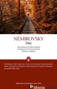DUE. EDIZ. INTEGRALE - NEMIROVSKY IRENE
