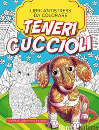 TENERI CUCCIOLI. LIBRI ANTISTRESS DA COLORARE - AA.VV.