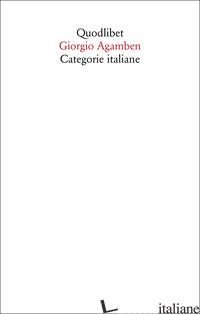 CATEGORIE ITALIANE. STUDI DI POETICA E DI LETTERATURA. NUOVA EDIZ. - AGAMBEN GIORGIO