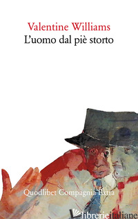 UOMO DAL PIE' STORTO (L') - WILLIAMS VALENTINE