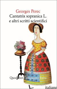 CANTATRIX SOPRANICA L. E ALTRI SCRITTI SCIENTIFICI - PEREC GEORGES