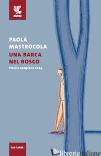 BARCA NEL BOSCO (UNA) - MASTROCOLA PAOLA