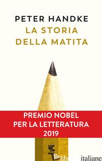 STORIA DELLA MATITA (LA) - HANDKE PETER