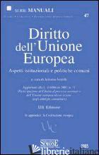 DIRITTO DELL'UNIONE EUROPEA. ASPETTI ISTITUZIONALI E POLITICHE COMUNI - VERRILLI ANTONIO,CUR,