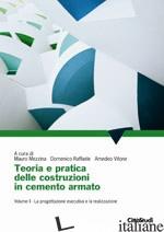 TEORIA E PRATICA DELLE COSTRUZIONI IN CEMENTO ARMATO. VOL. 2: LA PROGETTAZIONE E - MEZZINA M. (CUR.); RAFFAELE D. (CUR.); VITONE A. (CUR.)