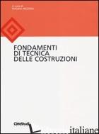 FONDAMENTI DI TECNICA DELLE COSTRUZIONI. EDIZ. ILLUSTRATA - MEZZINA M. (CUR.)