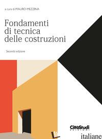FONDAMENTI DI TECNICA DELLE COSTRUZIONI - MEZZINA M. (CUR.)