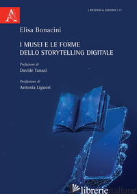 MUSEI E LE FORME DELLO STORYTELLING DIGITALE (I) - BONACINI ELISA