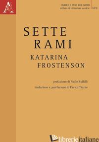 SETTE RAMI - FROSTENSON KATARINA