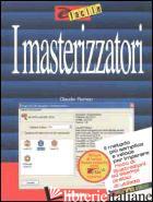 MASTERIZZATORI (I) - ROMEO CLAUDIO; BRIZZOLESI G. (CUR.)