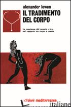 TRADIMENTO DEL CORPO (IL) - LOWEN ALEXANDER