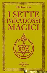 SETTE PARADOSSI MAGICI (I) - LEVI ELIPHAS