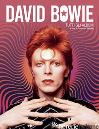 DAVID BOWIE. TUTTI GLI ALBUM - DONADIO F. (CUR.)