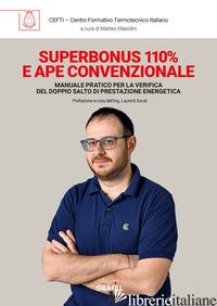 SUPERBONUS 110% E APE CONVENZIONALE. MANUALE PRATICO PER LA VERIFICA DEL DOPPIO  - CEFTI; MASOLINI M. (CUR.)