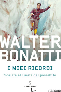 MIEI RICORDI (I) - BONATTI WALTER