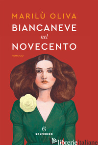BIANCANEVE NEL NOVECENTO - OLIVA MARILU'