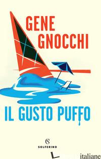 GUSTO PUFFO (IL) - GNOCCHI GENE