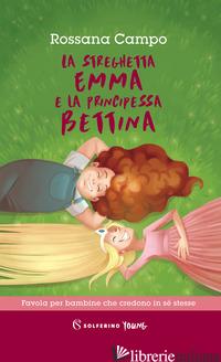 STREGHETTA EMMA E LA PRINCIPESSA BETTINA (LA) - CAMPO ROSSANA
