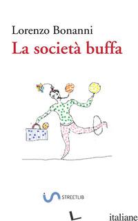 SOCIETA' BUFFA (LA) - BONANNI LORENZO