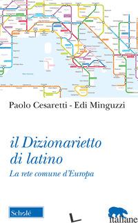 DIZIONARIETTO DI LATINO. LA RETE COMUNE D'EUROPA (IL) - CESARETTI PAOLO; MINGUZZI EDI