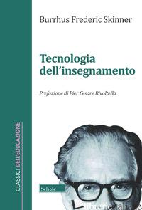 TECNOLOGIA DELL'INSEGNAMENTO (LA) - SKINNER BURRHUS F.