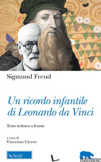 RICORDO INFANTILE DI LEONARDO DA VINCI. TESTO TEDESCO A FRONTE (UN) - FREUD SIGMUND; CICERO V. (CUR.)