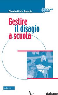 GESTIRE IL DISAGIO A SCUOLA - AMENTA GIOMBATTISTA