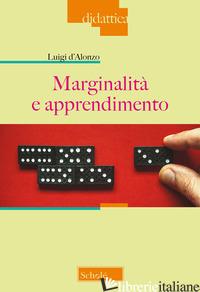MARGINALITA' E APPRENDIMENTO - D'ALONZO LUIGI