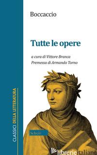 TUTTE LE OPERE - BOCCACCIO GIOVANNI; BRANCA V. (CUR.)