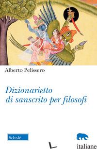 DIZIONARIETTO DI SANSCRITO PER FILOSOFI - PELISSERO ALBERTO
