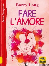 FARE L'AMORE - LONG BARRY