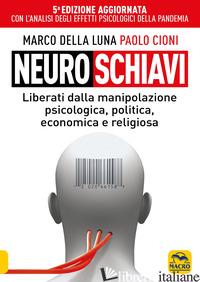 NEUROSCHIAVI - DELLA LUNA MARCO; CIONI PAOLO