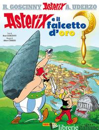 ASTERIX E IL FALCETTO D'ORO - GOSCINNY RENE'; UDERZO ALBERT