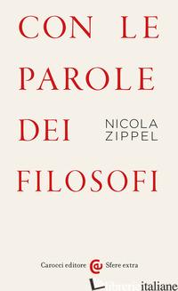 CON LE PAROLE DEI FILOSOFI - ZIPPEL NICOLA