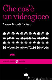 CHE COS'E' UN VIDEOGIOCO - ACCORDI RICKARDS MARCO
