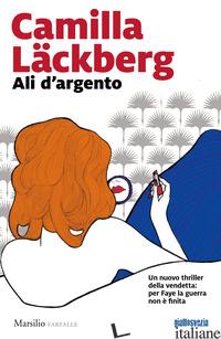 ALI D'ARGENTO - LACKBERG CAMILLA; CANGEMI L. (CUR.); DE MARCO K. (CUR.)